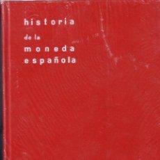 Catálogos y Libros de Monedas: CATÁLOGO HISTORIA DE LA MONEDA ESPAÑOLA. AUTOR OCTAVIO GIL FARRÉS.. Lote 49423696