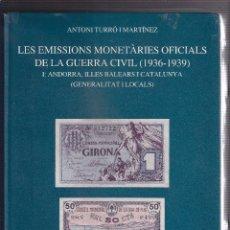 Catálogos y Libros de Monedas: CATÁLOGO LES EMISSIONS MONETÀRIES OFICIALS DE LA GUERRA CIVIL 1936-1939. AUTOR ANTONI TURRÓ MARTÍNEZ. Lote 49424235