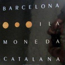 Catálogos y Libros de Monedas: CRUSAFONT - BARCELONA I LA MONEDA CATALANA. Lote 49508888