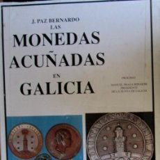 Catálogos y Libros de Monedas: J.PAZ BERNARDO-MONEDAS ACUÑADAS EN GALICIA. Lote 49509171