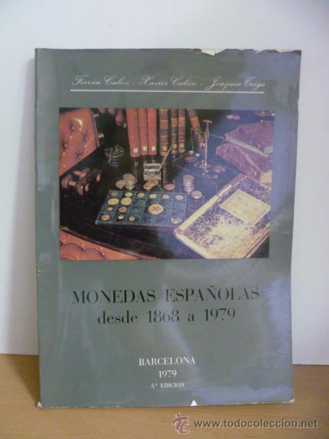 MONEDAS ESPAÑOLAS DESDE 1868 A 1979 - CALICÓ, FERRÁN (Numismática - Catálogos y Libros)
