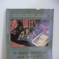 Catálogos y Libros de Monedas: MONEDAS ESPAÑOLAS DESDE 1868 A 1979 - CALICÓ, FERRÁN. Lote 49696592