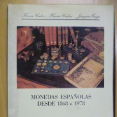 Catálogos y Libros de Monedas: MONEDAS ESPAÑOLAS DESDE 1868 A 1978. CALICO 1978. Lote 50155823