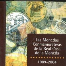 Catálogos y Libros de Monedas: LAS MONEDAS CONMEMORATIVAS DE LA REAL CASA DE LA MONEDA 1989-2004. Lote 50296772