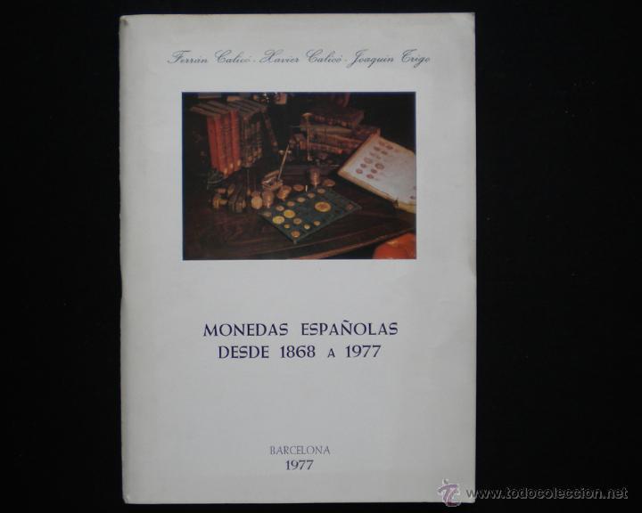 PCBROS - MONEDAS ESPAÑOLAS DESDE 1868 A 1977 - FERRÁN CALICÓ - JOAQUIÍN TRIGO - 1977 (Numismática - Catálogos y Libros)