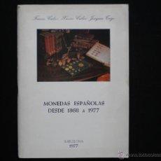 Catálogos y Libros de Monedas: PCBROS - MONEDAS ESPAÑOLAS DESDE 1868 A 1977 - FERRÁN CALICÓ - JOAQUIÍN TRIGO - 1977. Lote 50677860
