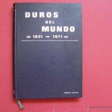 Catálogos y Libros de Monedas: CATÁLOGO DUROS DEL MUNDO 1831-1971 (CASTAN, 1970). NUMISMÁTICA ¡COLECCIONISTA!. Lote 51120910