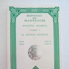 Catálogos y Libros de Monedas: LAS MONEDAS DE MARRUECOS * TOMO I * LA MONEDA MODERNA * 1879-1980. Lote 51709064