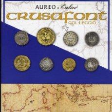 Catálogos y Libros de Monedas: CRUSAFONT COL.LECCIÓ/SUBASTA BARCELONA,27 OCTUBRE 2011/AUREO CALICÓ. Lote 52143974