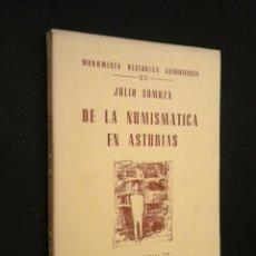 Catálogos y Libros de Monedas: DE LA NUMISMATICA EN ASTURIAS / JULIO SOMOZA. Lote 52162032