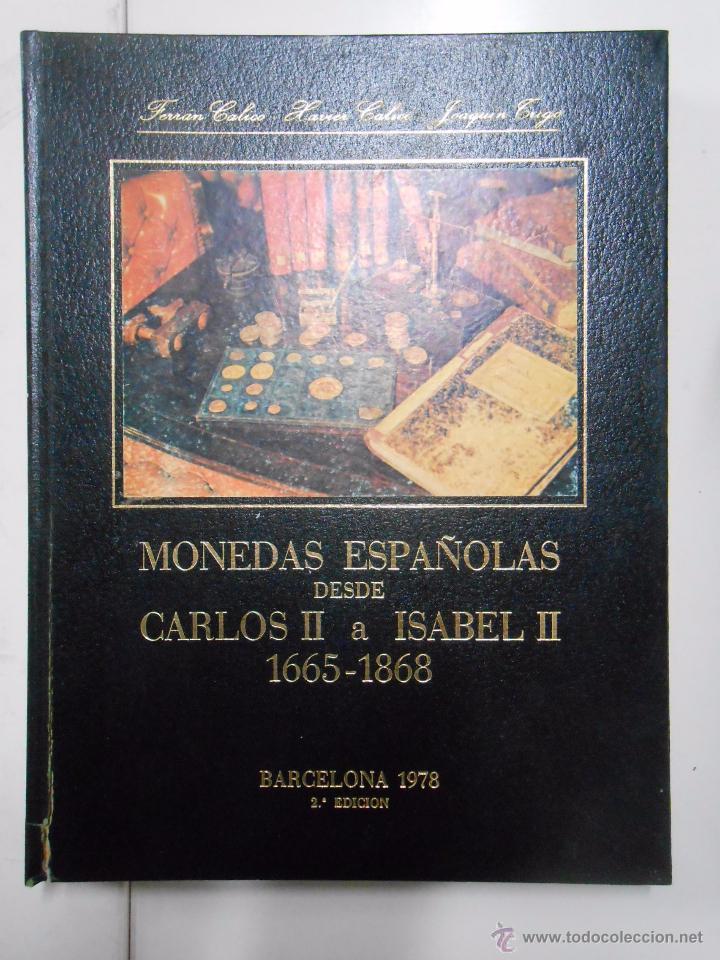 MONEDAS ESPAÑOLAS DESDE CARLOS II A ISABEL II. 1665-1868. BARCELONA 1978. TDK78 (Numismática - Catálogos y Libros)