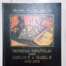 Catálogos y Libros de Monedas: MONEDAS ESPAÑOLAS DESDE CARLOS II A ISABEL II. 1665-1868. BARCELONA 1978. TDK78. Lote 39298717