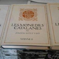 Catálogos y Libros de Monedas: LES MONEDES CATALANES - JOAQUIM BOTET Y SISÓ - INSTITUT D'ESTUDIS CATALANS - ELS TRES VOLUMS. Lote 53199766
