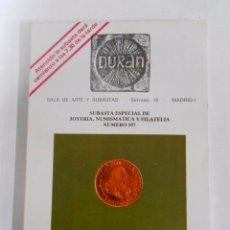 Catálogos y Libros de Monedas: DURAN. SALA DE ARTES Y SUBASTAS MADRID. SUBASTA Nº 107. JOYERÍA, NUMISMATICA, FILATELIA. TDK74. Lote 53742121
