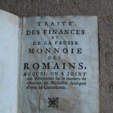 Catálogos y Libros de Monedas: TRAITÉ DES FINANCES ET DE LA FAUSSE MONNOIE DES ROMAINS, AUQUEL ON A JOINT UNE DISSERTATION SUR.... Lote 53855883