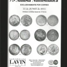 Catálogos y Libros de Monedas: CATÁLOGO NUMISMÁTICA - MONEDAS COINS - SUBASTA LAVIN JUNIO 2015. Lote 118574726