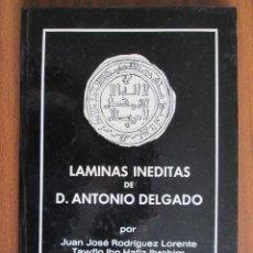 Catálogos y Libros de Monedas: LAS LÁMINAS INÉDITAS DE D. ANTONIO DELGADO. Lote 55381421