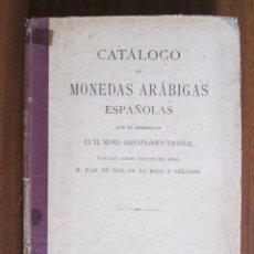Catálogos y Libros de Monedas: CATÁLOGO DE MONEDAS ARÁBIGAS ESPAÑOLAS --- J. DE D. DE LA RADA Y DELGADO. Lote 55555744