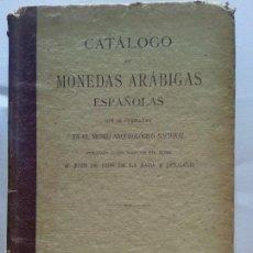 Catálogos y Libros de Monedas: CATALOGO DE LAS MONEDAS ARABIGO ESPAÑOLAS 1892 .JUAN DE DIOS DE LA RADA Y DELGADO. Lote 55921046