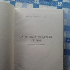 Catálogos y Libros de Monedas: CATALOGO LA REFORMA MONETARIA DE 1868, RAMON DE FONTECHA Y SANCHEZ,1965. EJEMPLAR Nº 34 DE 1000. Lote 56048253