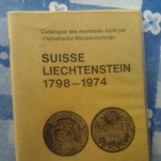 Catalogues et Livres de Monnaies: CATALOGO MONEDAS SUISSE LIECHTENSTEIN 1798-1974 (FRANCES), 1975, EDIT HELVETICHE MUNZENZEITUNG. Lote 56060037
