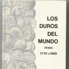Catálogos y Libros de Monedas: LOS DUROS DEL MUNDO 1770 - 1869. Lote 113396112