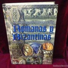 Catálogos y Libros de Monedas: -LAS MONEDAS IMPERIALES ROMANAS Y BIZANTINAS- DE SILA 138 A.C A CONSTANTINO XI 1453.. Lote 56924326