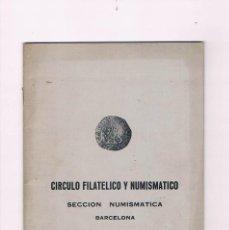 Catálogos y Libros de Monedas: CATALOGO CIRCULO FILATÉLICO Y NUMISMÁTICO SECCIÓN NUMISMÁTICA BARCELONA JUNIO 1973 MONEDAS. Lote 57107181