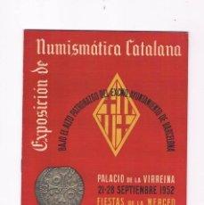 Catálogos y Libros de Monedas: PROGRAMA EXPOSICIÓN NUMISMÁTICA CATALANA SEPTIEMBRE 1952 CIRCULO FILATÉLICO Y NUMISMÁTICO BARCELONA. Lote 57107310