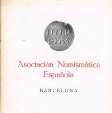 Catálogos y Libros de Monedas: CATALOGO ASOCIACIÓN NUMISMATICA ESPAÑOLA BARCELONA OCTUBRRE 1966 CALICO MONEDAS. Lote 57107458
