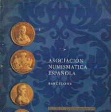 Catálogos y Libros de Monedas: CATALOGO ASOCIACIÓN NUMISMATICA ESPAÑOLA BARCELONA NOVIEMBRE 1969 CALICO MONEDAS. Lote 57107491