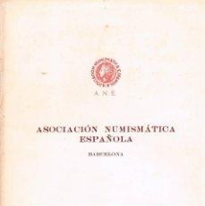 Catálogos y Libros de Monedas: CATALOGO ASOCIACIÓN NUMISMATICA ESPAÑOLA BARCELONA NOVIEMBRE 1965 CALICO MONEDAS. Lote 57107512