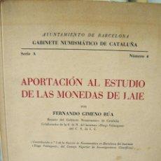 Catálogos y Libros de Monedas: APORTACIÓN AL ESTUDIO DE LAS MONEDAS DE LAIE F.GIMENO RÚA BARCELONA 1959. Lote 57147992