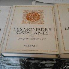 Catálogos y Libros de Monedas: LES MONEDES CATALANES - JOAQUIM BOTET Y SISÓ - INSTITUT D'ESTUDIS CATALANS - ELS TRES VOLUMS. Lote 57282735