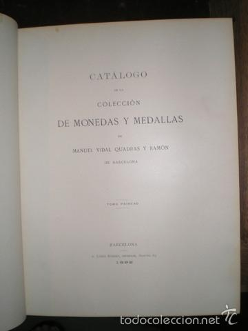 Catálogos y Libros de Monedas: CATALOGO DE LA COLECCION DE MONEDAS Y MEDALLAS DE MANUEL VIDAL QUADRAS Y RAMON. 5 vols. 1892 - Foto 6 - 39480240