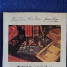Catálogos y Libros de Monedas: MONEDAS ESPAÑOLAS DESDE 1868 A 1978 / CALICO . Lote 57522323