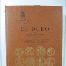 Catálogos y Libros de Monedas: EL DURO. POR ADOLFO HERRERA. MADRID 1992. EDIT. JANO, S.L. 33 X 25 CM. Lote 57572296