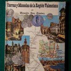 Catálogos y Libros de Monedas: LIBRO TIERRAS Y MONEDAS DE LA REGION VALENCIANA. Lote 57797559