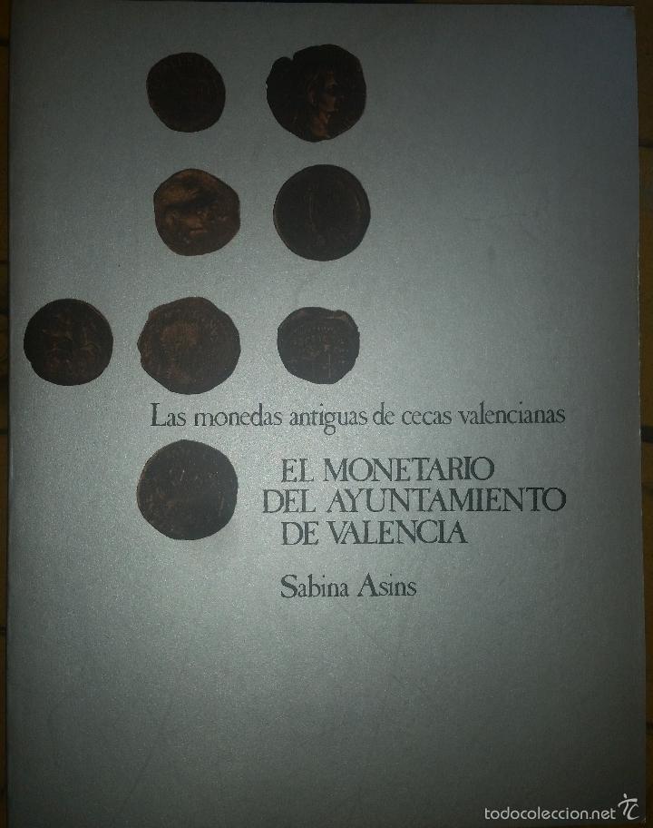 EL MONETARIO DEL AYUNTAMIENTO DE VALENCIA LAS MONEDAS ANTIGUAS DE CECAS VALENCIANAS .ASINS SABINA (Numismática - Catálogos y Libros)