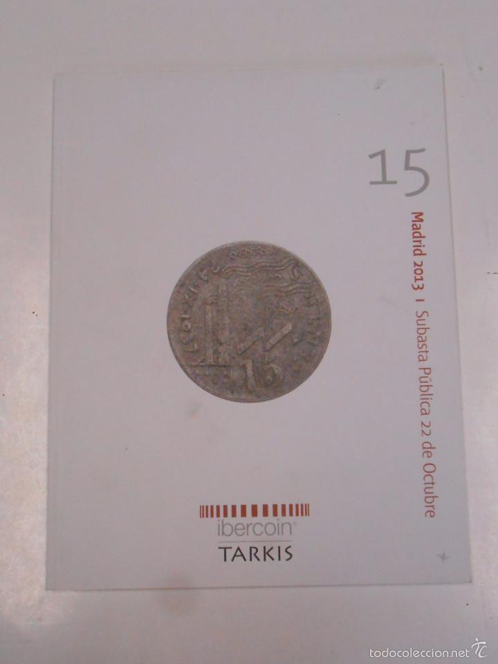 I SUBASTA PUBLICA 22 DE OCTUBRE. MADRID 2013. IBERCOIN. TARKIS. TDK295 (Numismática - Catálogos y Libros)