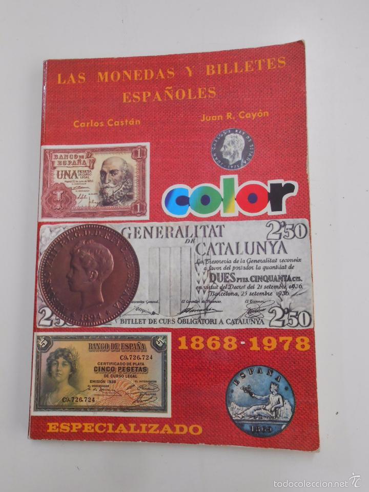 LAS MONEDAS Y BILLETES ESPAÑOLES. CARLOS CASTAN. JUAN R. CAYON. 1868 - 1978. COLOR. TDKLT (Numismática - Catálogos y Libros)