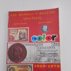 Catálogos y Libros de Monedas: LAS MONEDAS Y BILLETES ESPAÑOLES. CARLOS CASTAN. JUAN R. CAYON. 1868 - 1978. COLOR. TDKLT. Lote 58627933