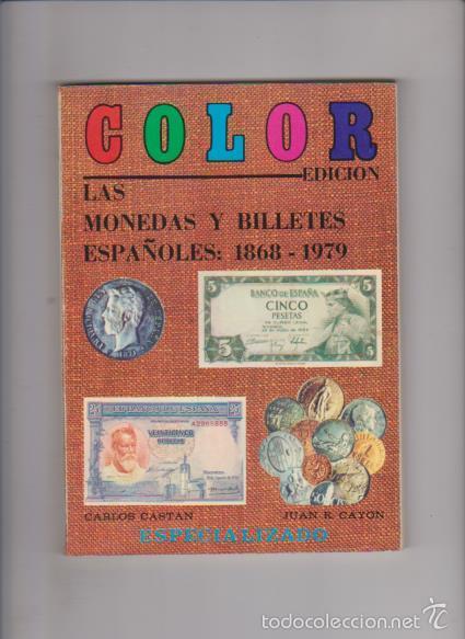 LAS MONEDAS Y BILLETES ESPAÑOLES : 1868 - 1979 / C. CASTAN & J. R. CAYON (Numismática - Catálogos y Libros)