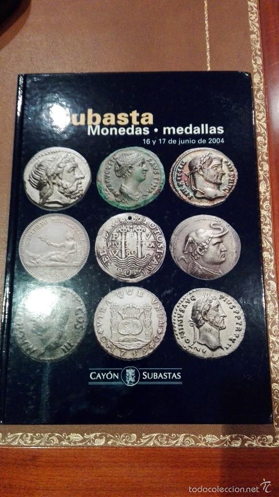 CATALOGO SUBASTA DE CAYON DE MONEDAS Y MEDALLAS.JUNIO 2004 (Numismática - Catálogos y Libros)