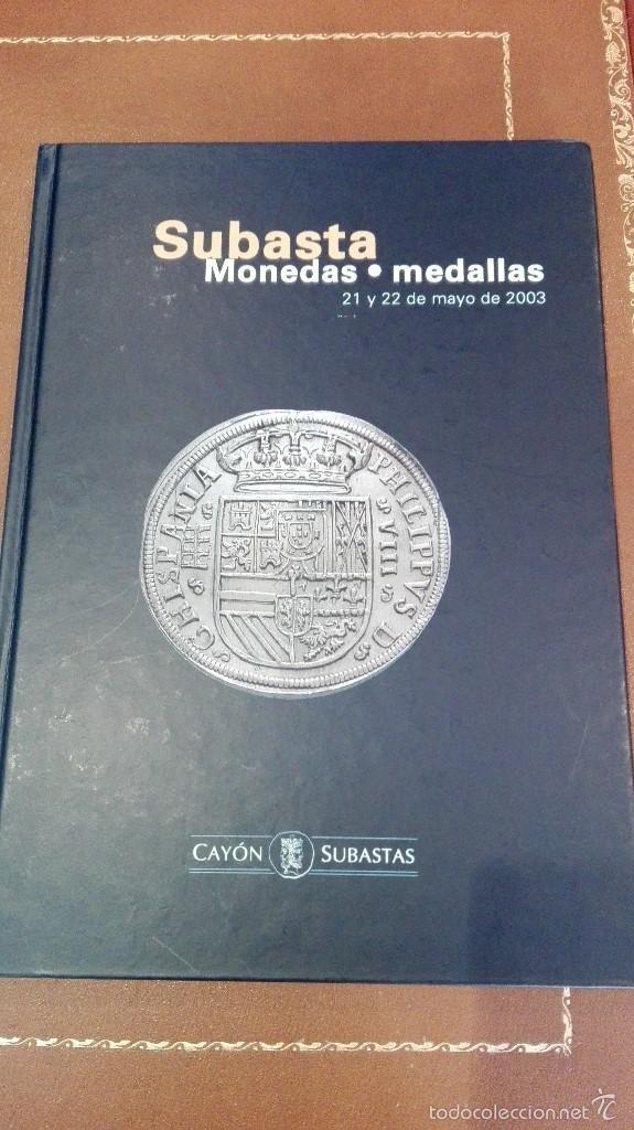 CATALOGO SUBASTA DE CAYON, MONEDAS, MEDALLAS.MAYO 2003 (Numismática - Catálogos y Libros)