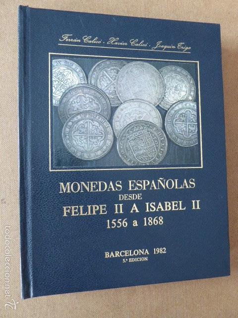 MONEDAS ESPAÑOLAS DESDE FELIPE II A ISABEL II. 1556 A 1868. BARCELONA, 1982. 5ª ED. 498 PP. (Numismática - Catálogos y Libros)