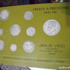Catálogos y Libros de Monedas: JESUS VICO OFERTA APRECIO FIJO 1981. Lote 62145288