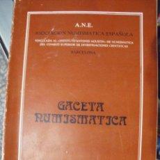 Catálogos y Libros de Monedas: GACETA NUMISMATICA A.N.E N 65 JUNIO 1982. Lote 62147296