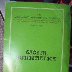 Catálogos y Libros de Monedas: GACETA NUMISMATICA A.N.E N 55 DICIEMBRE 1979. Lote 62148476