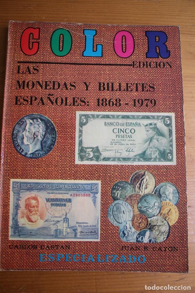 CATALOGO MONEDAS Y BILLETES ESPAÑOLES 1868-1979 (Numismática - Catálogos y Libros)